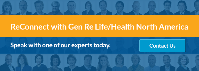 ReConnect with Gen Re Life/Health North America. Speak with one of our experts today. Contact Us.