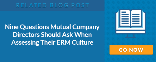 Related: Nine Questions Mutual Company Directors Should Ask When Assessing Their ERM Culture