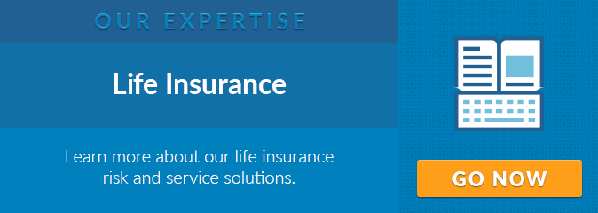 Learn more about our life insurance risk and service solutions.