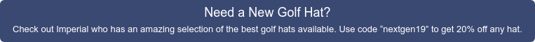 "Need a New Golf Hat? Check out Imperial who has an amazing selection of the  best golf hats available. Use code ""nextgen19"" to get 20% off any hat."