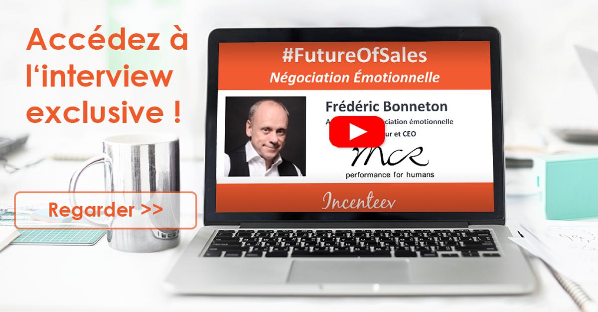 Accédez à l'interview exclusive #FutureOfSales thématisant la Négotiation Émotionnelle avec Frédéric Bonneton