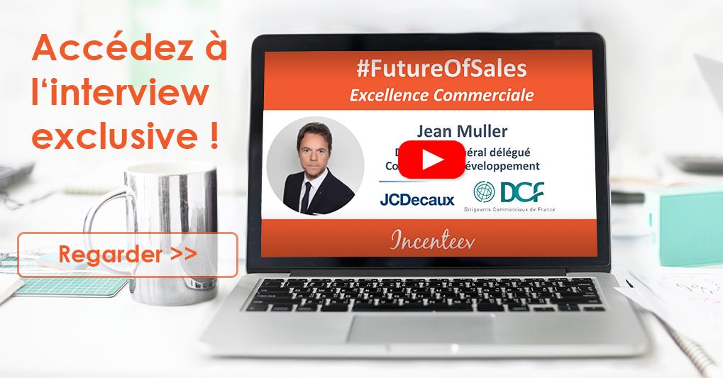 Accédez à l'interview exclusive avec Jean Muller - #FutureOfSales thématisant l'excellence commerciale