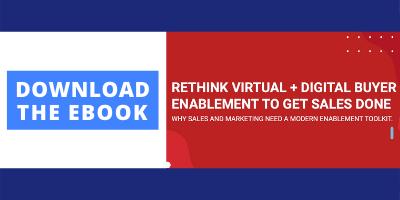 Download eBook - Rethink Virtual + Digital Buyer Enablement to Get Sales Done