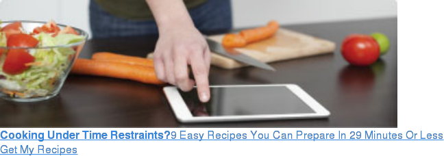 Cooking Under Time Restraints?9 Easy Recipes You Can Prepare In 29 Minutes Or  Less Get My Recipes
