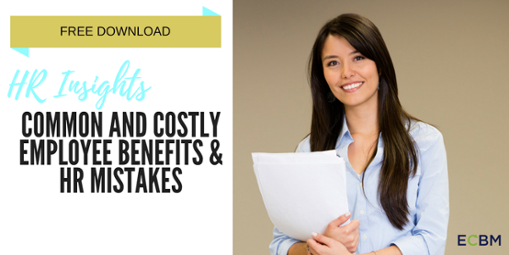 Click for free download HR insights common and costly employee benefits and hr mistakes