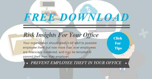 Click For Download, Risk Insights: Prevent Employee Theft In Your Office