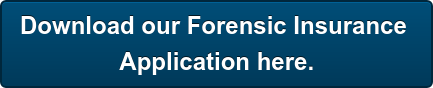 Download our Forensic Insurance  Application here.