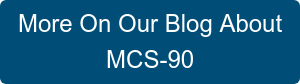 More On Our Blog About  MCS-90