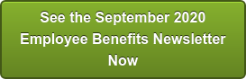 See the September 2020 Employee Benefits Newsletter Now