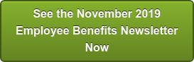 See the November 2019 Employee Benefits Newsletter Now
