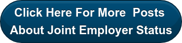 Click Here For More  Posts  About Joint Employer Status