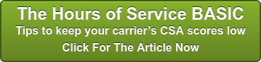 The Hours of Service BASIC Tips to keep your carrier's CSA scores low Click For The Article Now