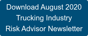 Download August 2020  Trucking Industry  Risk Advisor Newsletter
