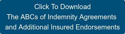 Click To Download The ABCs of Indemnity Agreements  and Additional Insured Endorsements