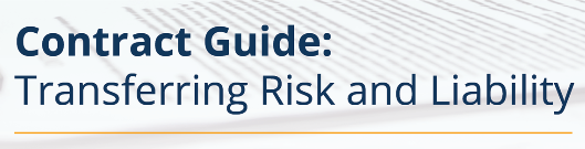 Click for Contract Guide Transferring Risk and Liability Guide