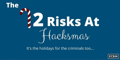 Also read this archived post about cybersecurity concerns during the holiday season