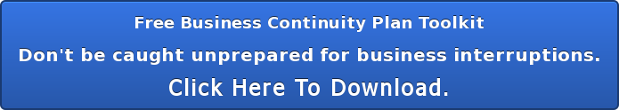 Free Business Continuity Plan Toolkit Don't be caught unprepared for business interruptions. Click Here To Download.