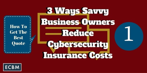 Click to read blog post about 3 ways savvy business owners reduce their cybersecurity insurance costs