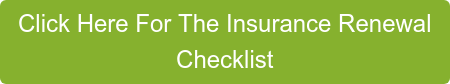 Click Here For The Insurance Renewal Checklist