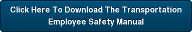 Click Here To Download The Transportation Employee Safety Manual