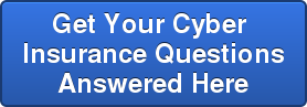 Get Your Cyber  Insurance Questions Answered Here