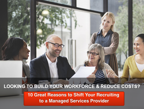 Download the 10 Great Reasons To Shift Your Recruiting to a Managed Services Provider