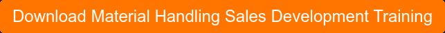 Download Material Handling Sales Development Training