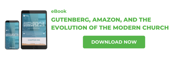 Gutenberg, Amazon, and the Evolution of the Modern Church