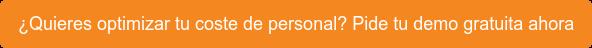 ¿Quieres optimizar tu coste de personal? Pide tu demo gratuita ahora