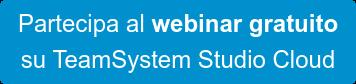 Partecipa al webinar gratuito su TeamSystem Studio Cloud