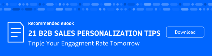 Recommended eBook: 21 B2B Sales Personalization Tips