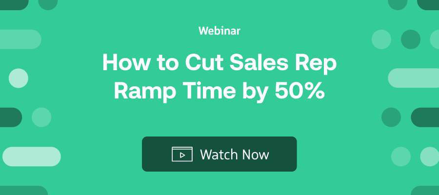 How to Cut Sales Rep Ramp Time by 50% Watch Webinar