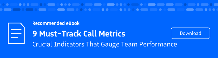 Recommended eBook: 9 Must-Track Call Metrics