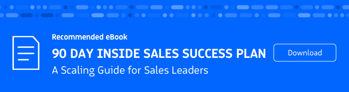 Recommended eBook: 90 Day Inside Sales Success Plan