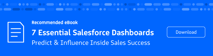 Recommended eBook: 7 Essential Salesforce Dashboards for Sales Success