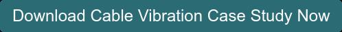 Download Cable Vibration Case Study Now