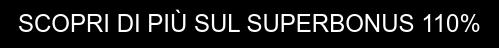 SCOPRI DI PIÙ SUL SUPERBONUS 110%