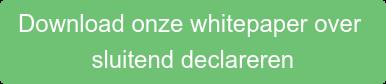 Download onze whitepaper over  sluitend declareren