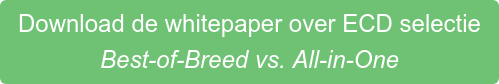 Download de whitepaper over ECD selectie  Best-of-Breed vs. All-in-One