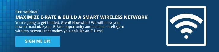 Complimentary Webinar on how to leverage your E-Rate funding to build a SMART wireless network
