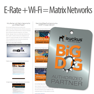Matrix Networks specializes in Wi-Fi deployments for K-12 leveraging E-Rate