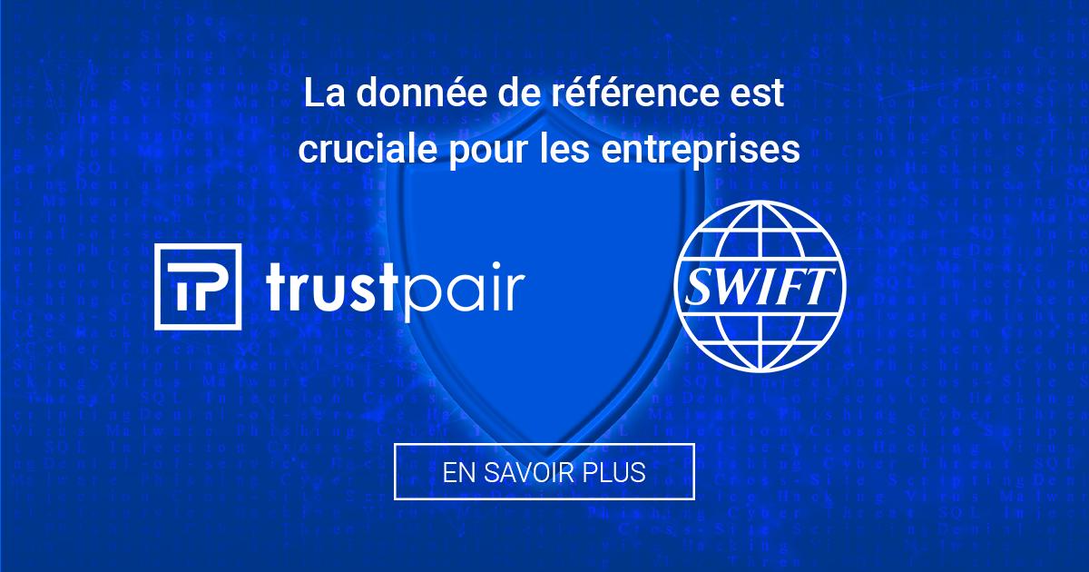 Trustpair s'associe à la solution de données de référence Swiftref