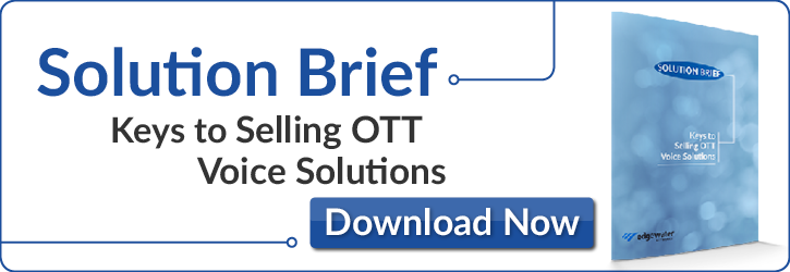 Keys to Selling OTT Voice Solutions