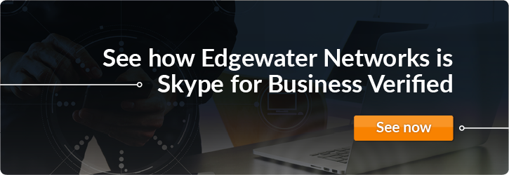 Edgewater Networks verified for Skype for Business