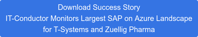 Download Success Story IT-Conductor Monitors Largest SAP on Azure Landscape for  T-Systems and Zuellig Pharma