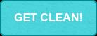 GET CLEAN!
