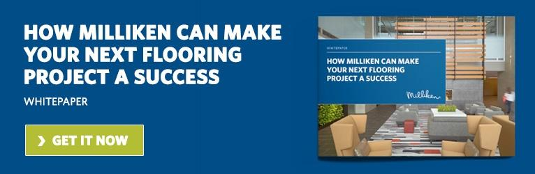 how Milliken can make your next flooring project a success