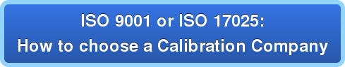 ISO 9001 or ISO 17025: How to choose a Calibration Company