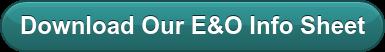 Download Our E&O Info Sheet