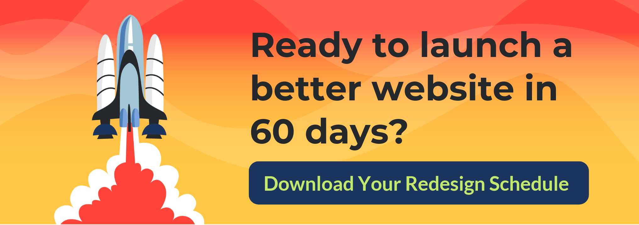 Ready to launch a better website in 60 days?